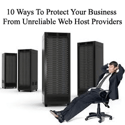 10 Ways To Protect Your Business From Unreliable Web Host Providers
