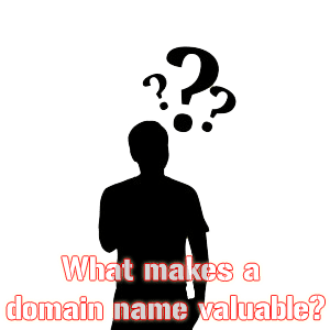What makes a domain name valuable