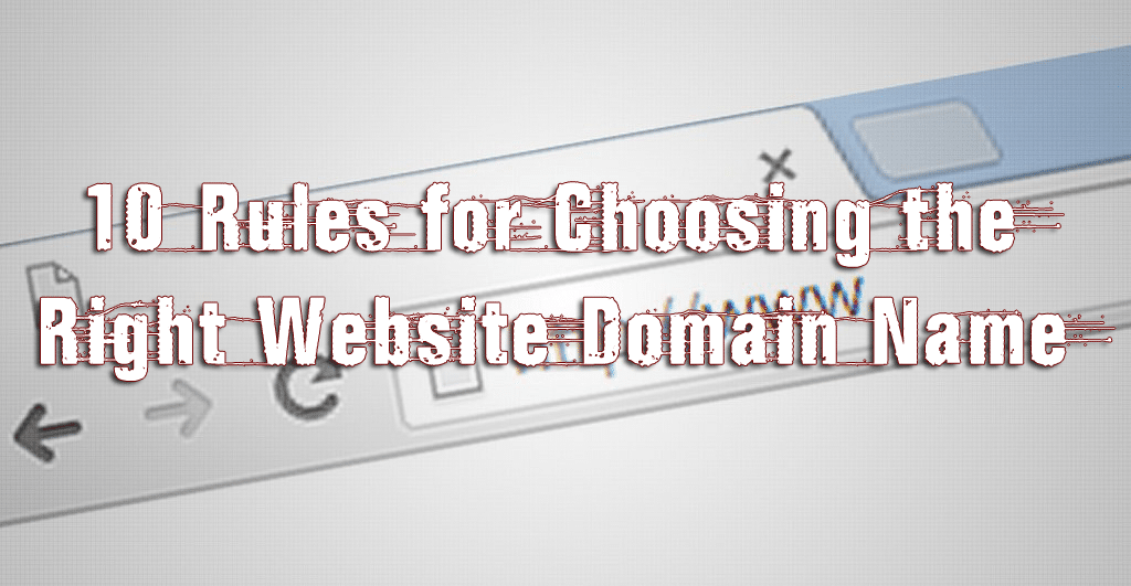 10 Rules for Choosing the Right Website Domain Name