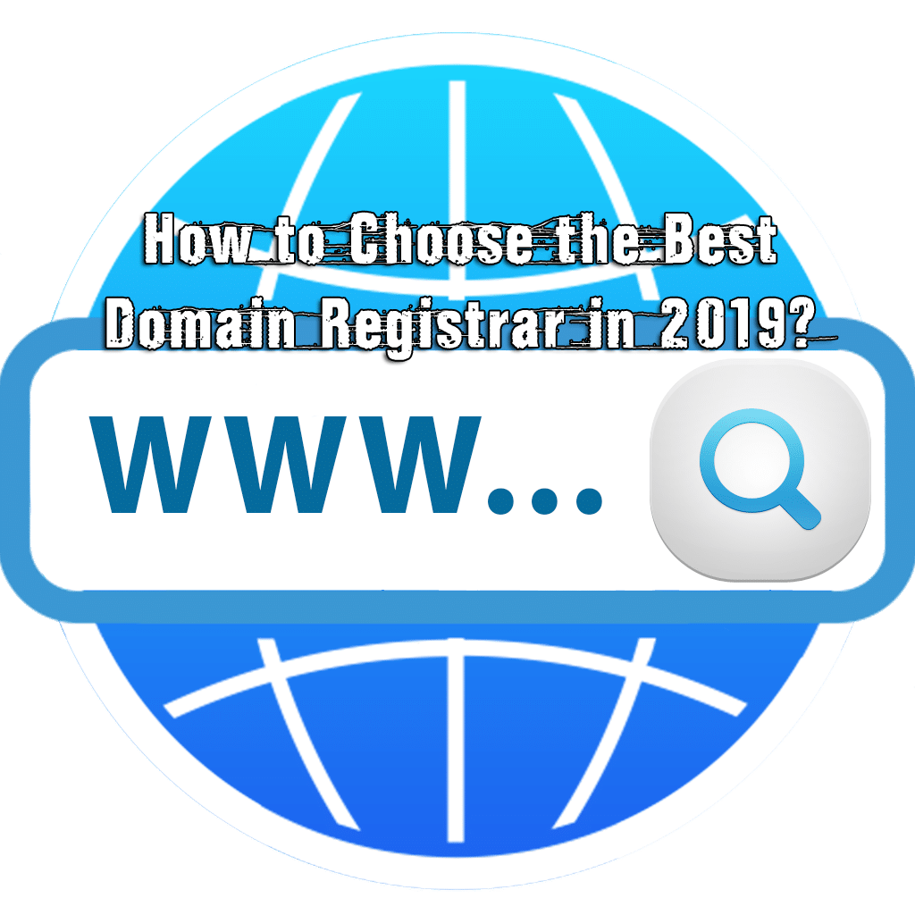 How to Choose the Best Domain Registrar in 2019